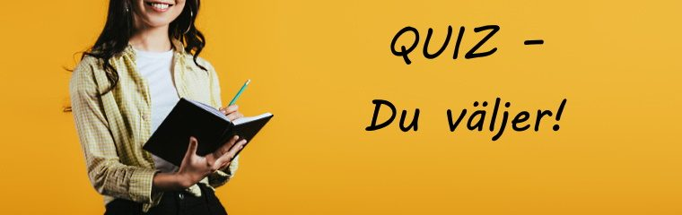 Quiz baserad på vad DU tycker ….