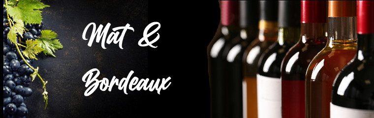 En god flaska Bordeaux – men vad ska man äta till?
